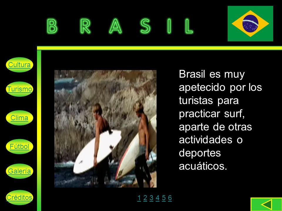 Cultura Brasil es muy apetecido por los turistas para practicar surf, aparte de otras actividades o deportes acuáticos.