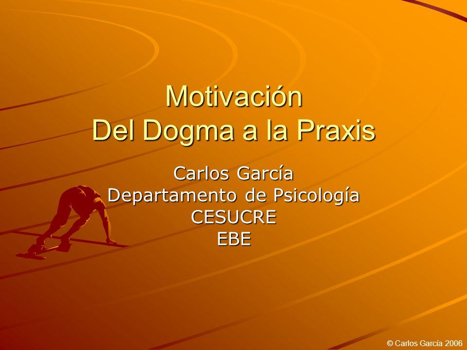 Motivación Del Dogma a la Praxis