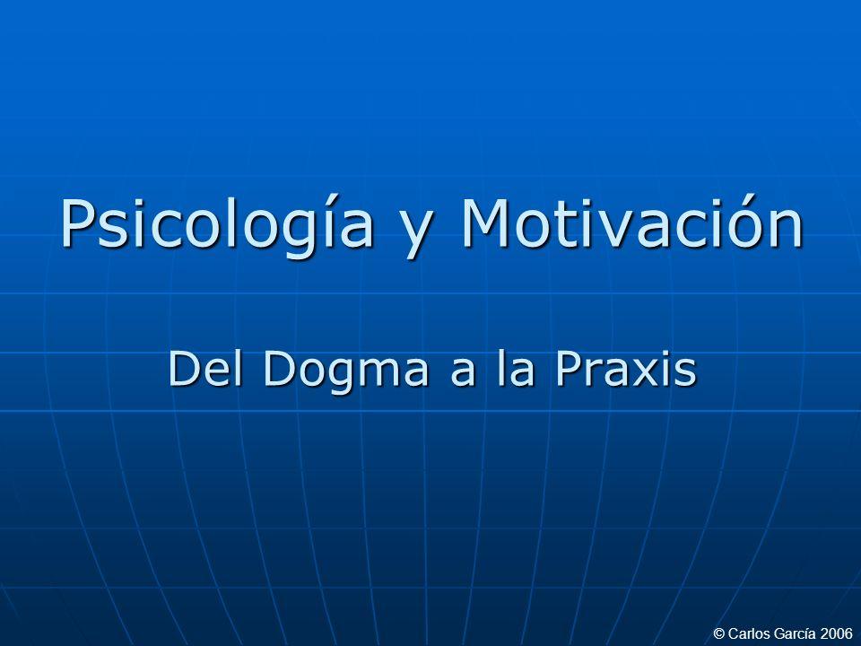 Psicología y Motivación Del Dogma a la Praxis