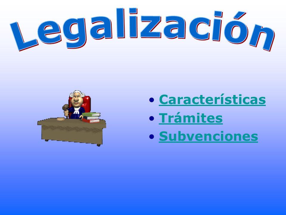 Legalización Características Trámites Subvenciones