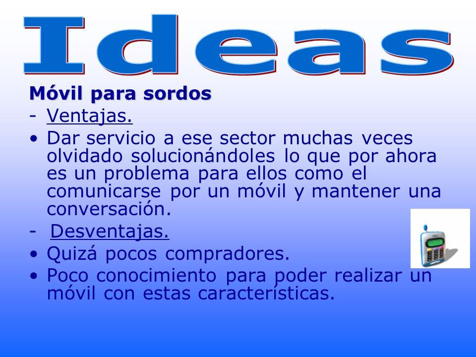 Ideas Móvil para sordos Ventajas.