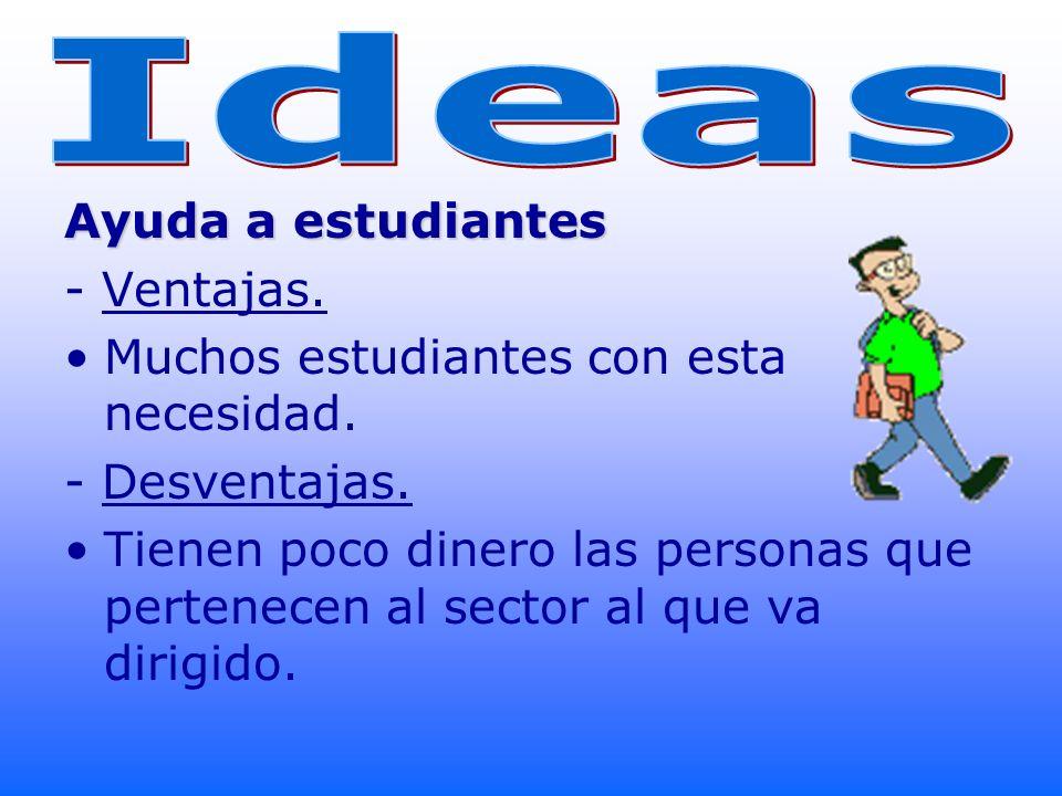 Ideas Ayuda a estudiantes - Ventajas.