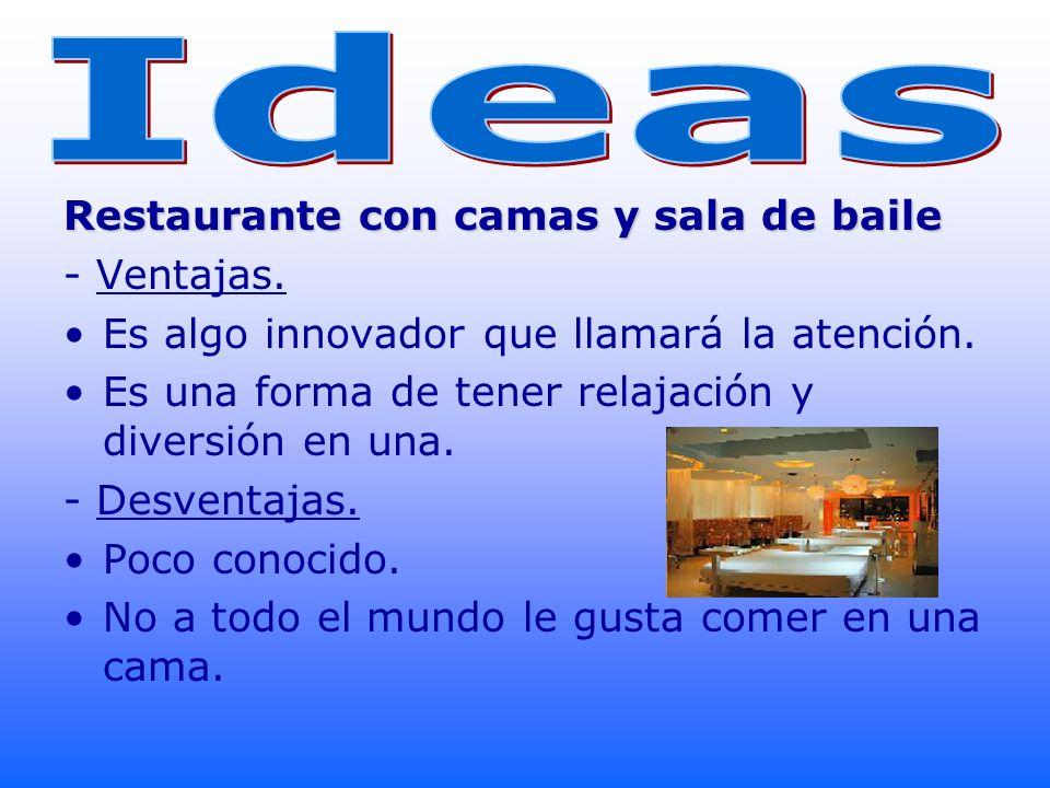 Ideas Restaurante con camas y sala de baile - Ventajas.