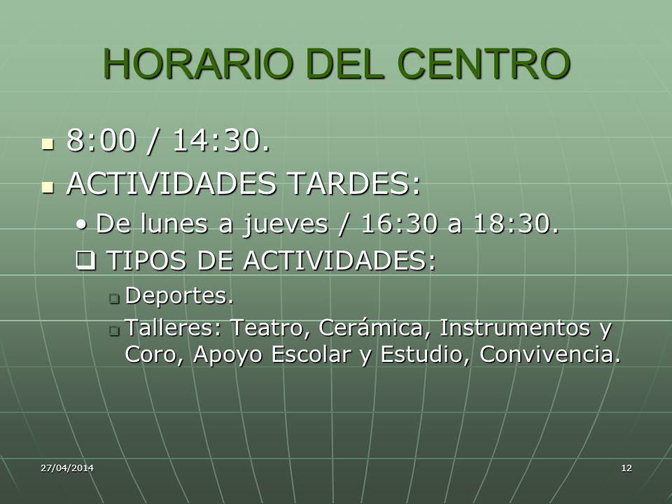 HORARIO DEL CENTRO 8:00 / 14:30. ACTIVIDADES TARDES: