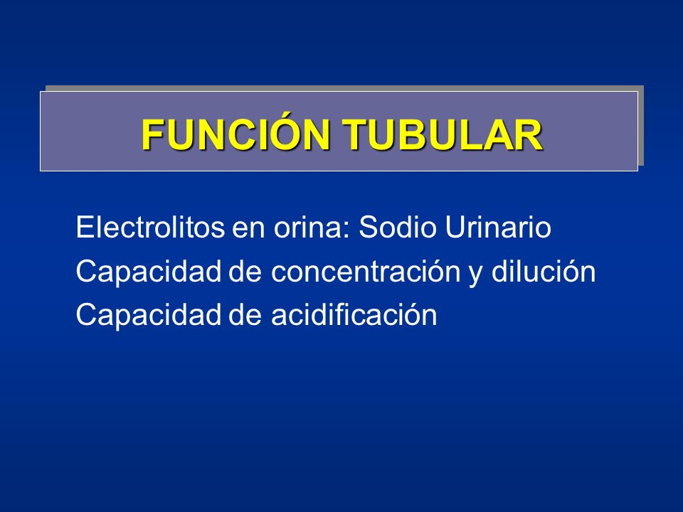 FUNCIÓN TUBULAR Electrolitos en orina: Sodio Urinario