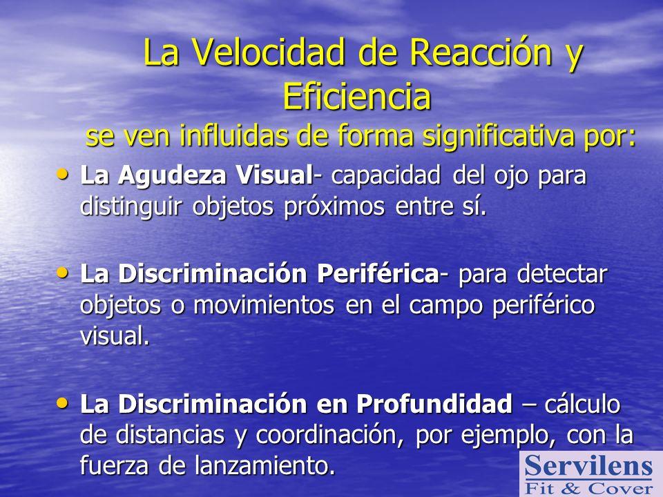 La Velocidad de Reacción y Eficiencia se ven influidas de forma significativa por: