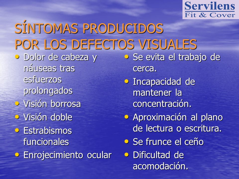 SÍNTOMAS PRODUCIDOS POR LOS DEFECTOS VISUALES