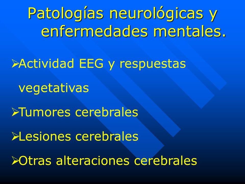 Patologías neurológicas y enfermedades mentales.