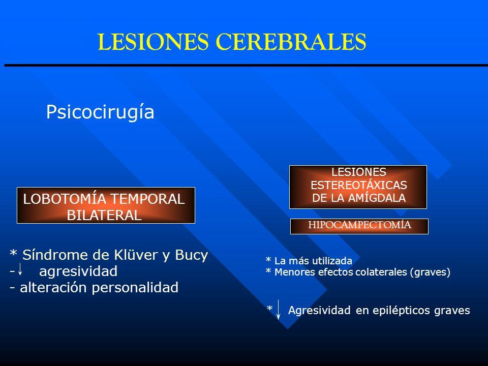 LESIONES CEREBRALES Psicocirugía LOBOTOMÍA TEMPORAL BILATERAL