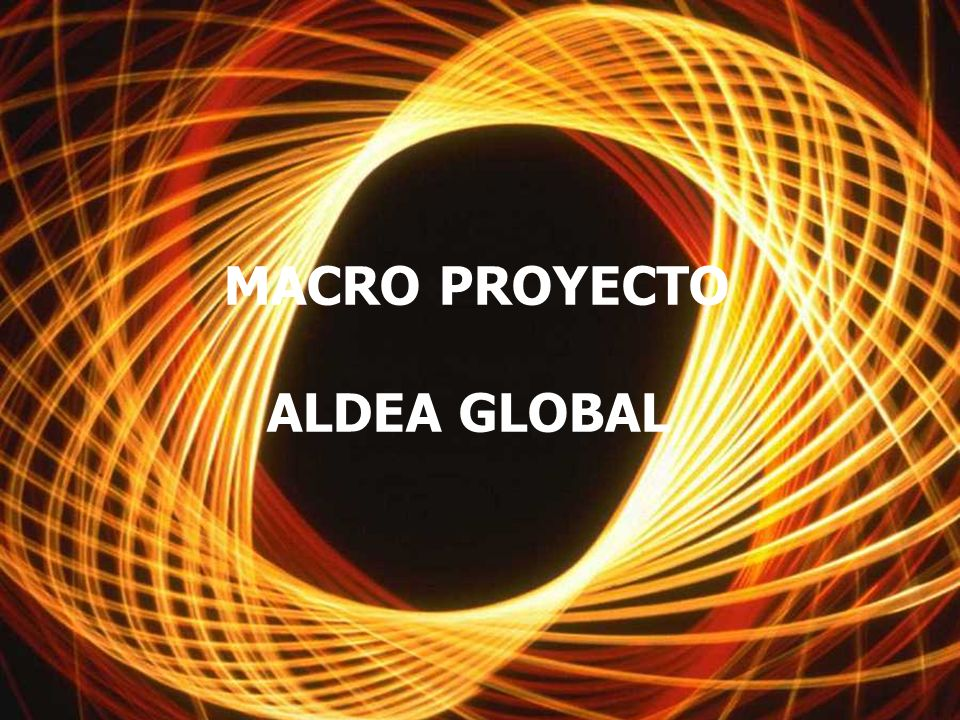MACRO PROYECTO ALDEA GLOBAL