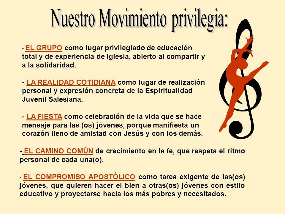 Nuestro Movimiento privilegia: