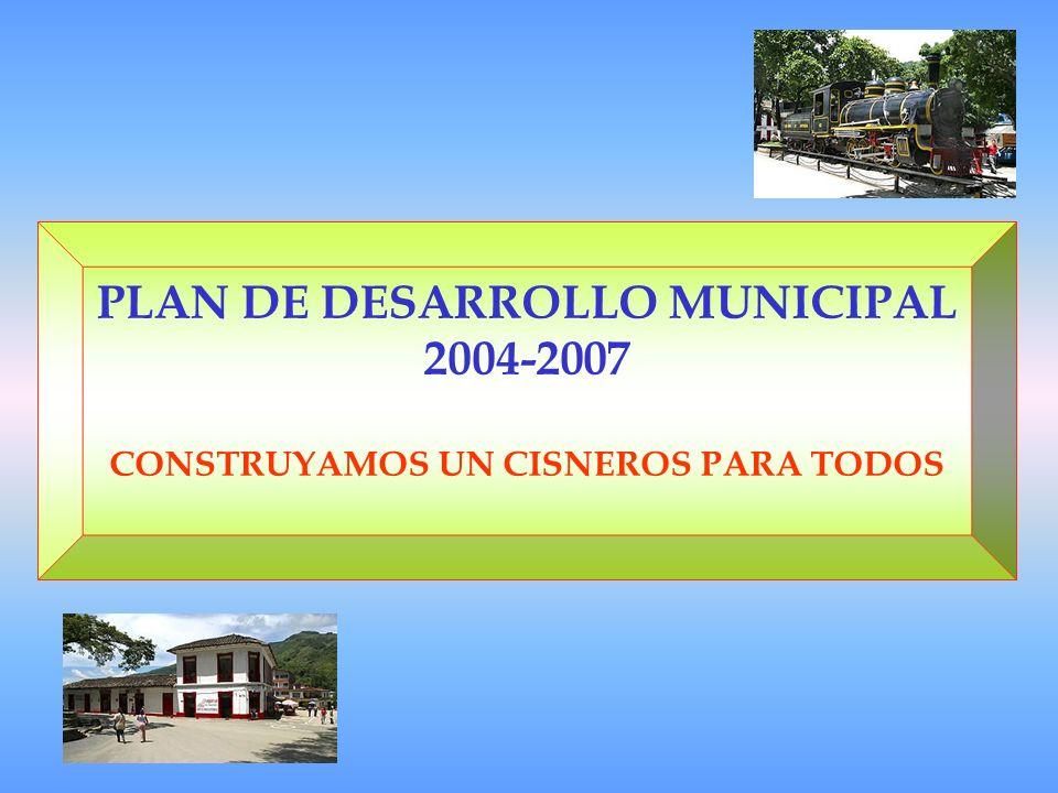 PLAN DE DESARROLLO MUNICIPAL CONSTRUYAMOS UN CISNEROS PARA TODOS