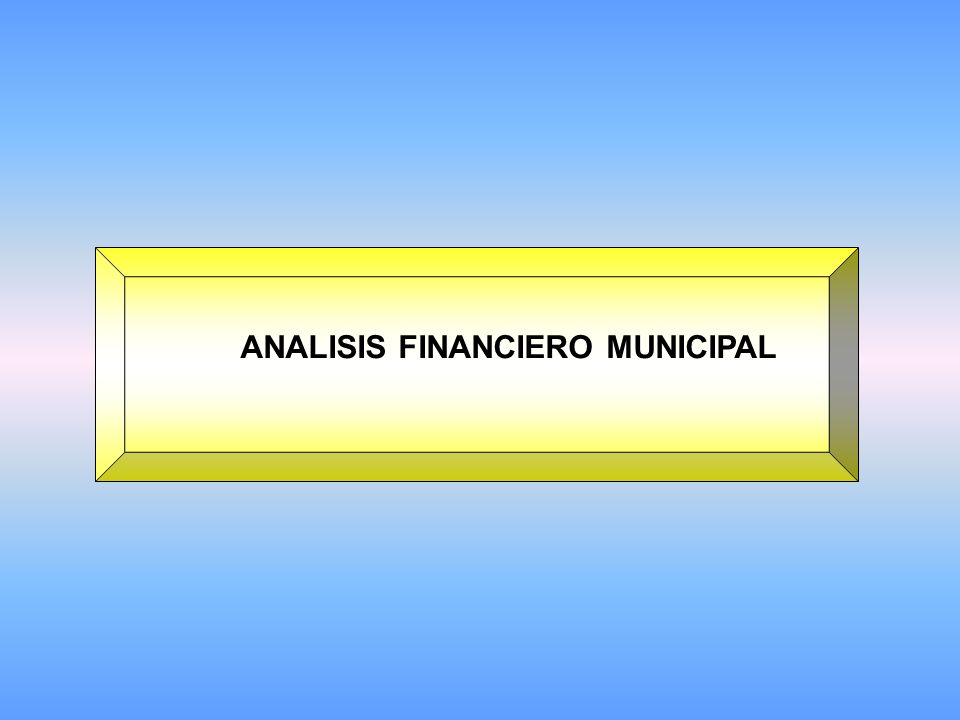 ANALISIS FINANCIERO MUNICIPAL