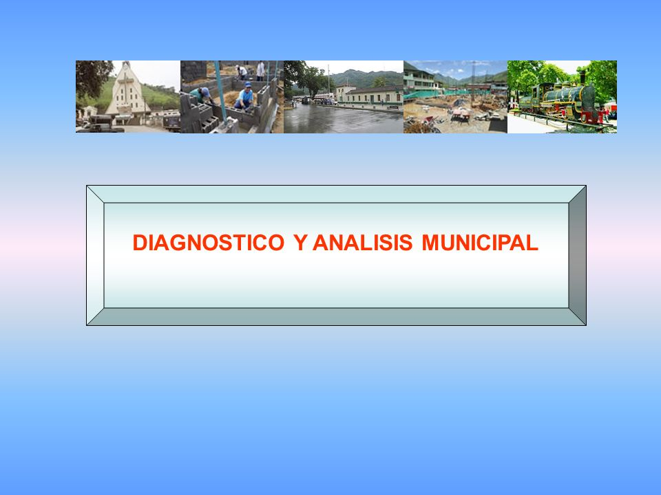 DIAGNOSTICO Y ANALISIS MUNICIPAL