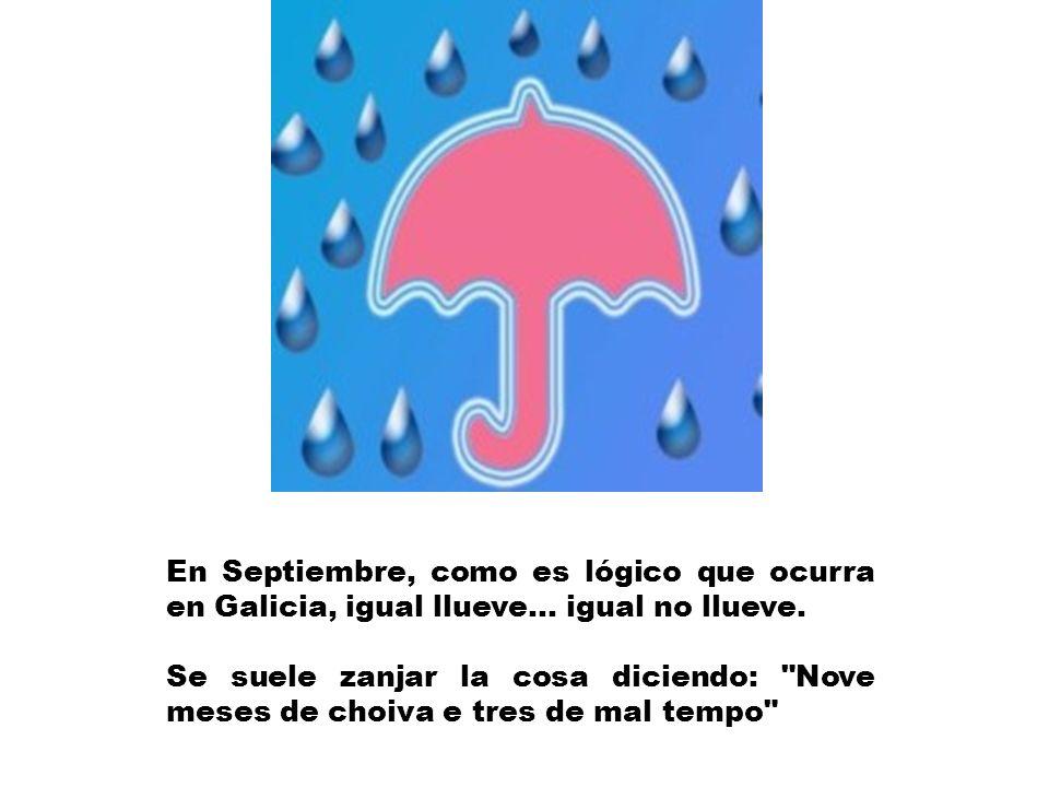 En Septiembre, como es lógico que ocurra en Galicia, igual llueve