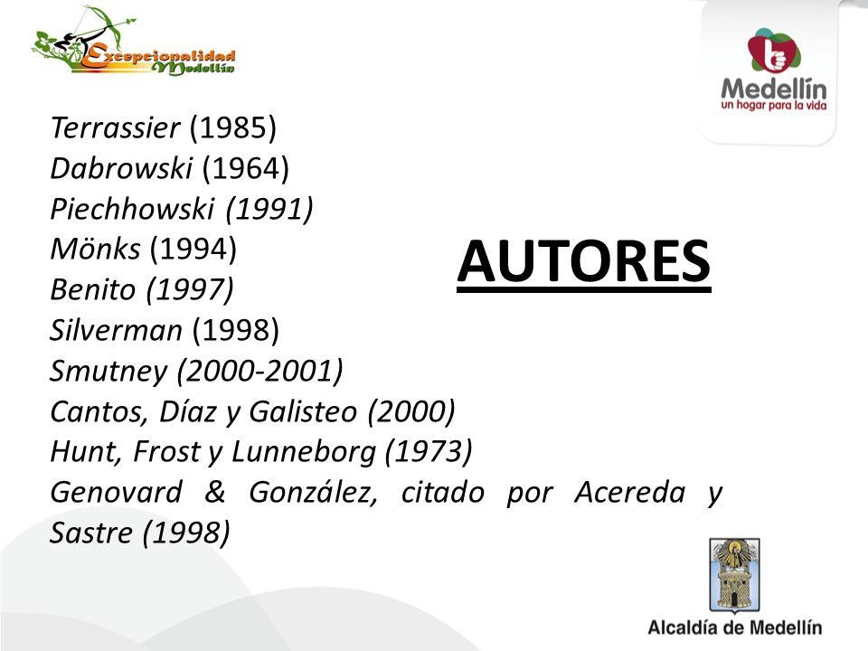 AUTORES Terrassier (1985) Dabrowski (1964) Piechhowski (1991)