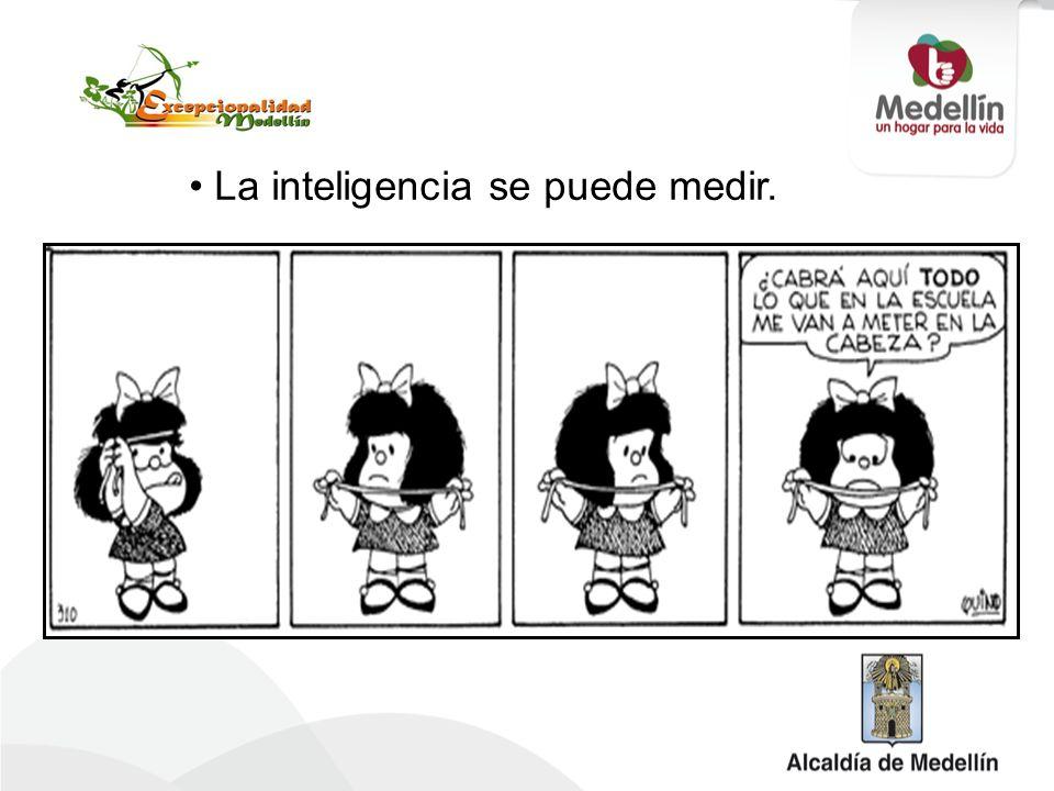 La inteligencia se puede medir.