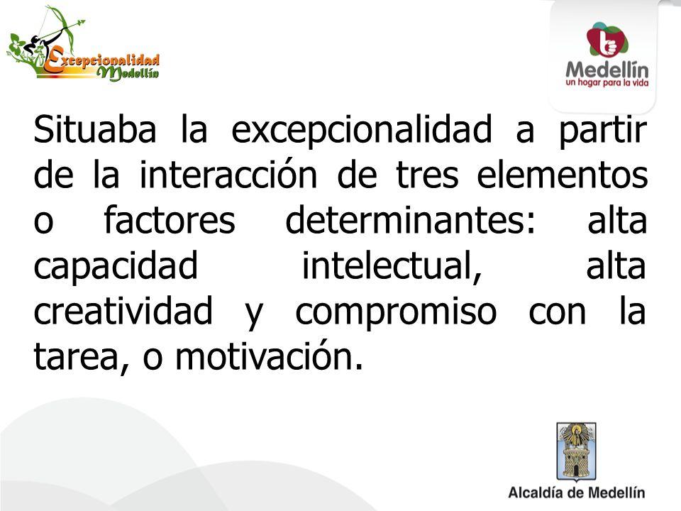 Situaba la excepcionalidad a partir de la interacción de tres elementos o factores determinantes: alta capacidad intelectual, alta creatividad y compromiso con la tarea, o motivación.