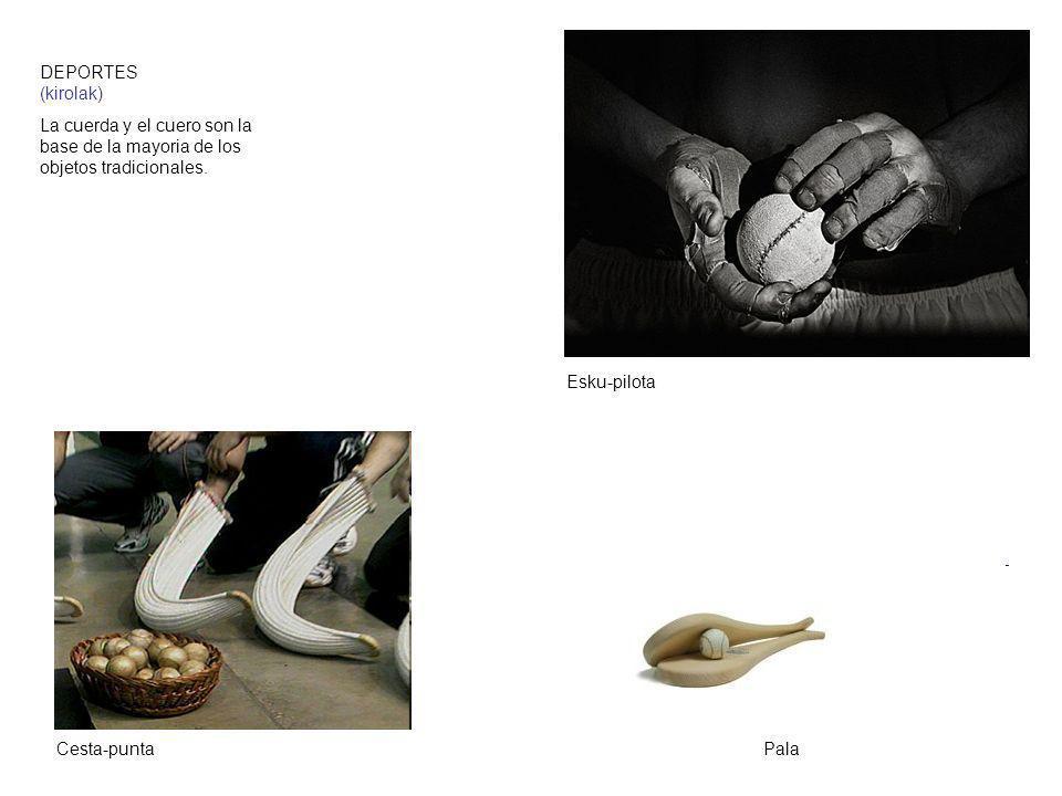 DEPORTES (kirolak) La cuerda y el cuero son la base de la mayoria de los objetos tradicionales. Esku-pilota.