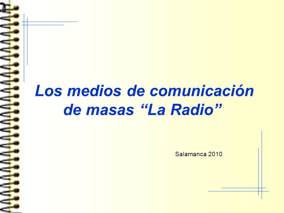 Los medios de comunicación de masas La Radio Salamanca 2010