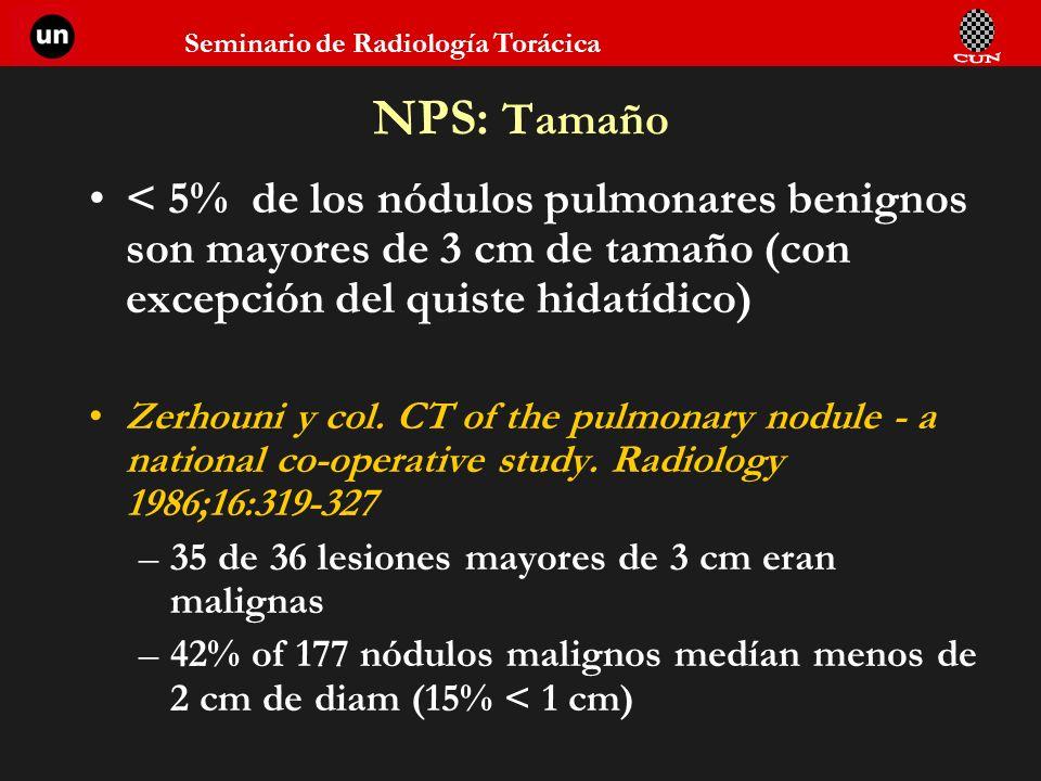 NPS: Tamaño < 5% de los nódulos pulmonares benignos son mayores de 3 cm de tamaño (con excepción del quiste hidatídico)