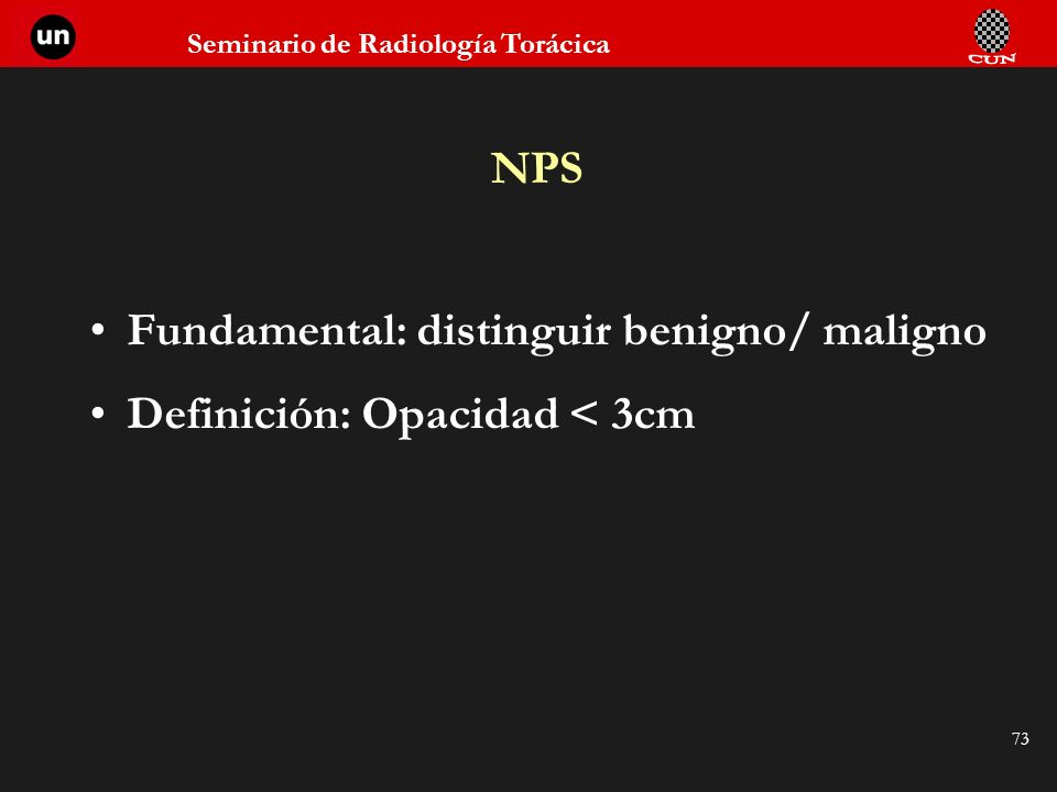 NPS Fundamental: distinguir benigno/ maligno Definición: Opacidad < 3cm