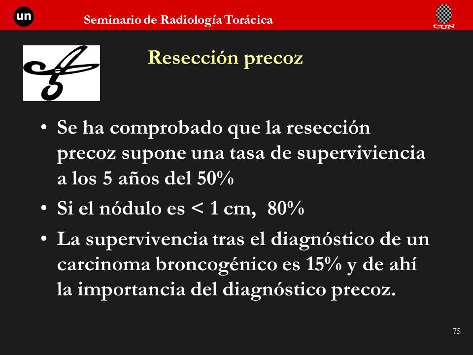 Resección precoz Se ha comprobado que la resección precoz supone una tasa de superviviencia a los 5 años del 50%