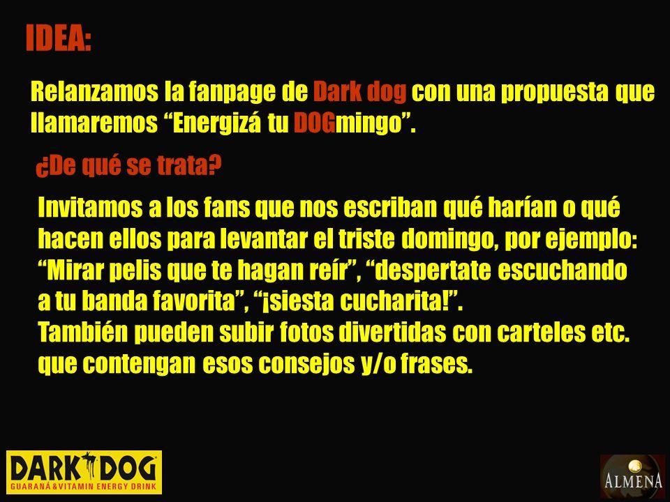 IDEA: Relanzamos la fanpage de Dark dog con una propuesta que