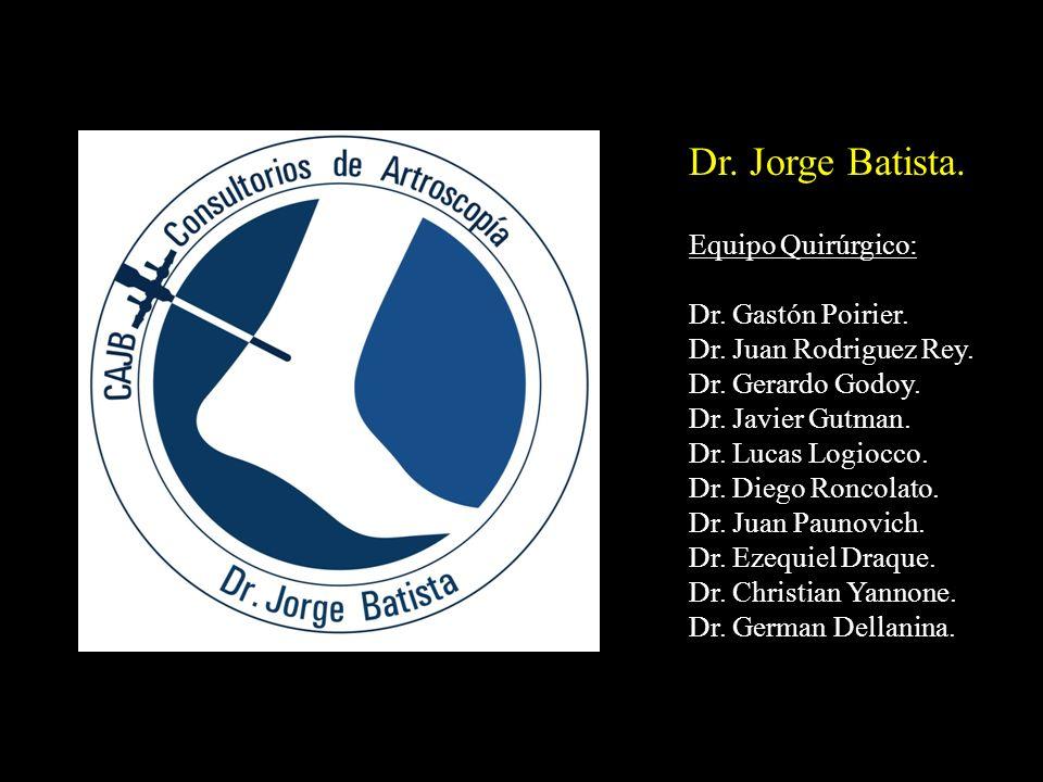 Dr. Jorge Batista. Equipo Quirúrgico: Dr. Gastón Poirier.