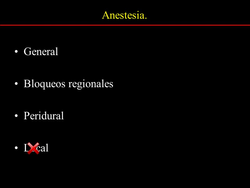 Anestesia. General Bloqueos regionales Peridural Local