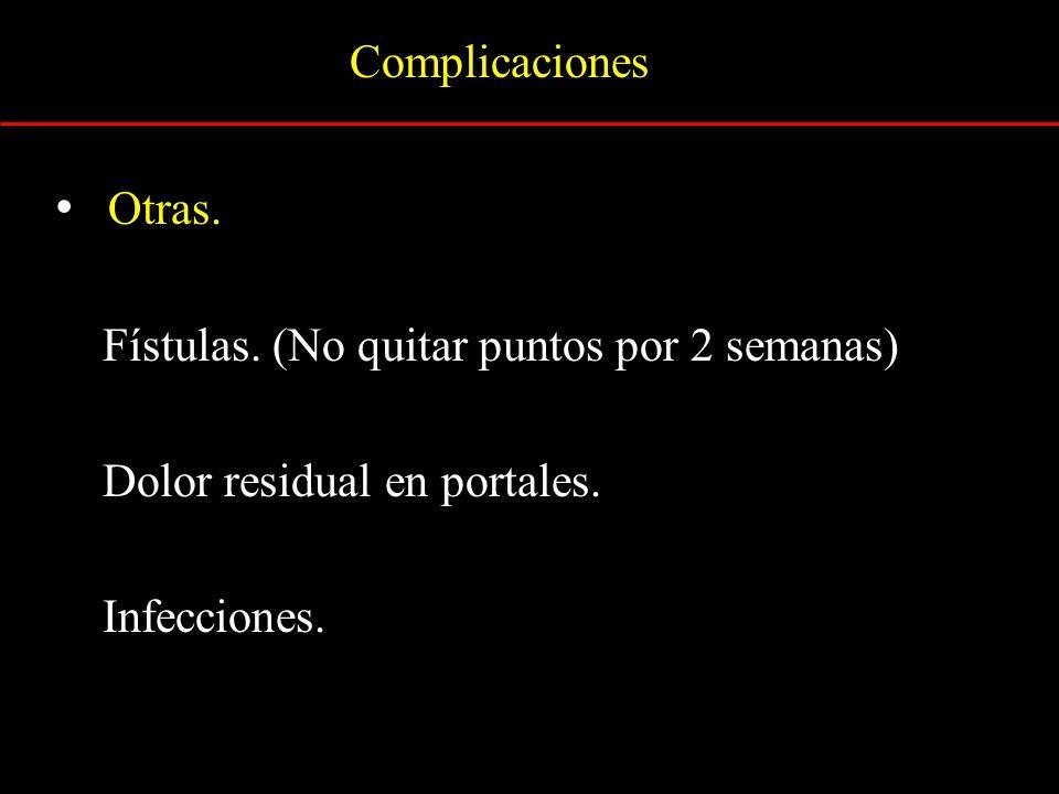 Otras. Complicaciones Fístulas. (No quitar puntos por 2 semanas)