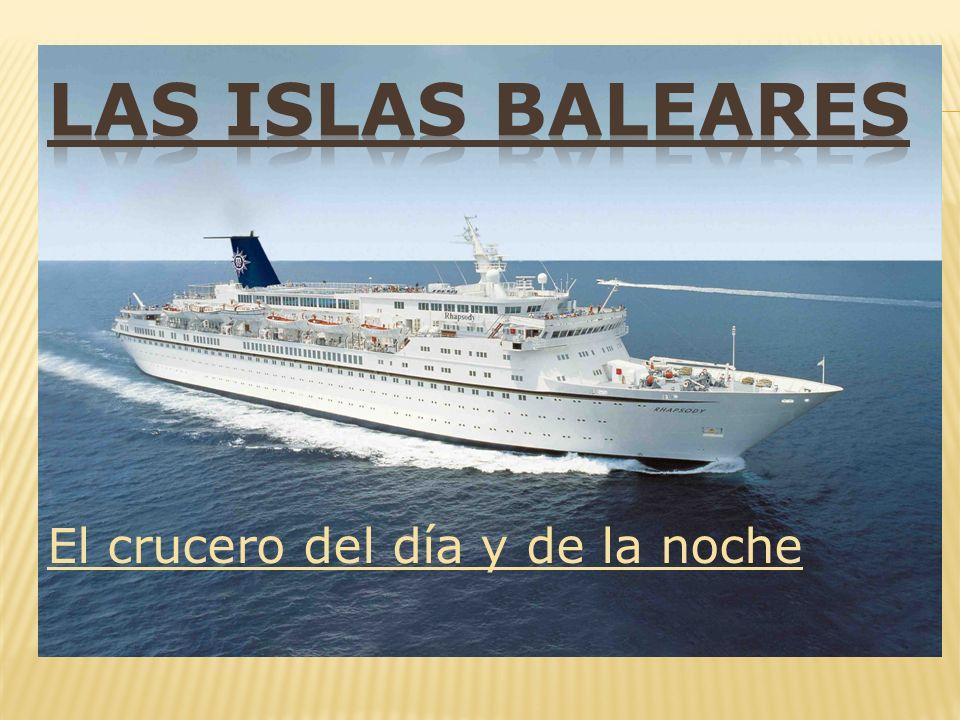 Las Islas Baleares El crucero del día y de la noche