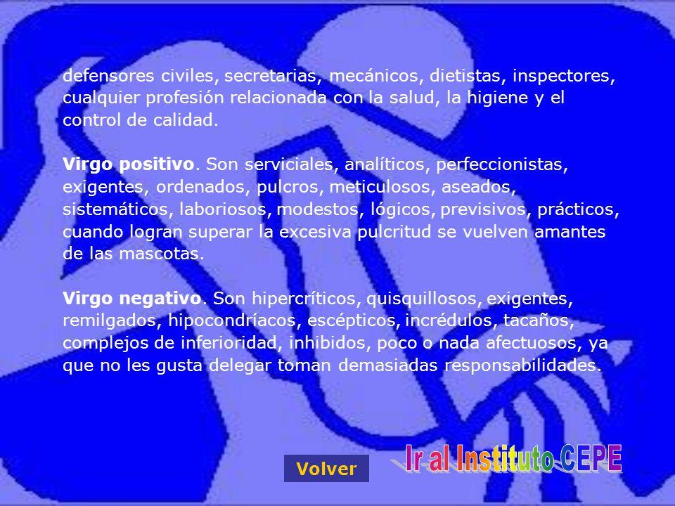 defensores civiles, secretarias, mecánicos, dietistas, inspectores, cualquier profesión relacionada con la salud, la higiene y el control de calidad.