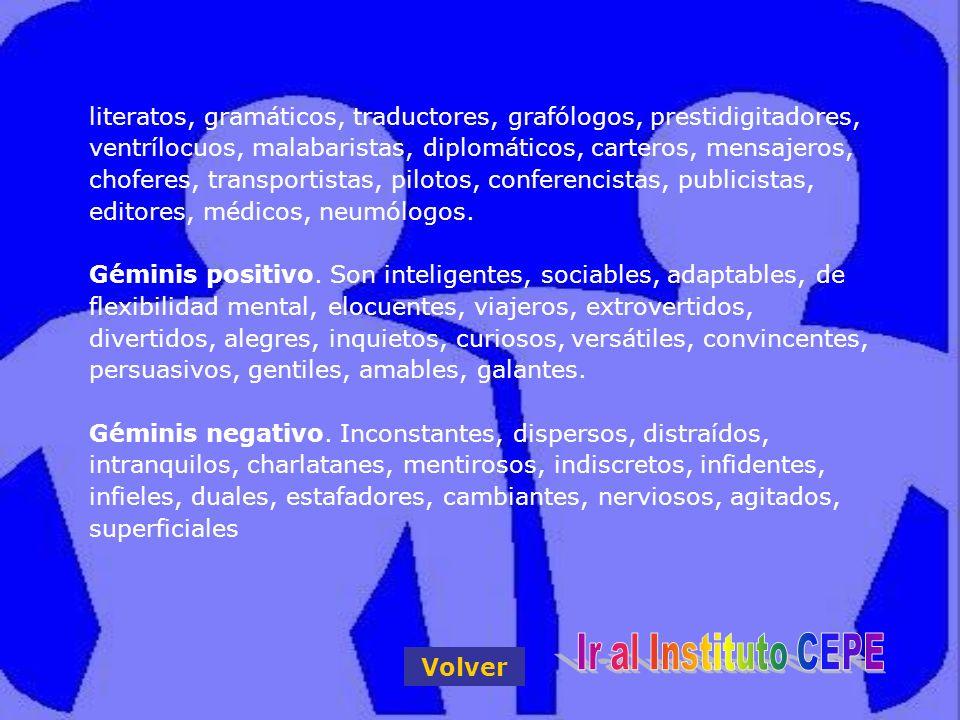 literatos, gramáticos, traductores, grafólogos, prestidigitadores, ventrílocuos, malabaristas, diplomáticos, carteros, mensajeros, choferes, transportistas, pilotos, conferencistas, publicistas, editores, médicos, neumólogos.