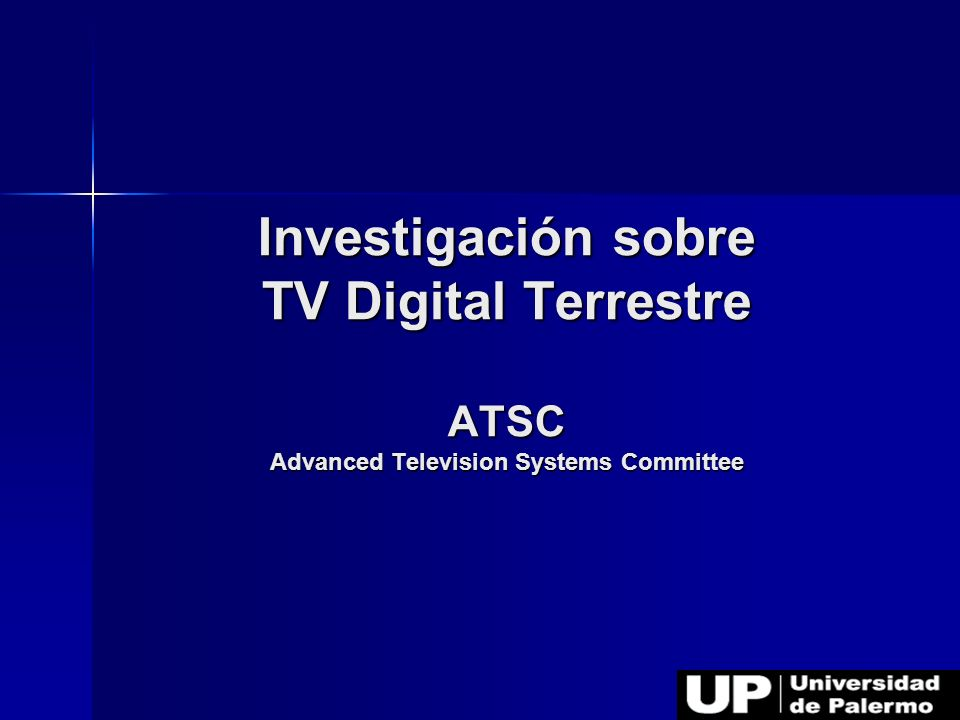 Investigación sobre TV Digital Terrestre ATSC Advanced Television Systems Committee