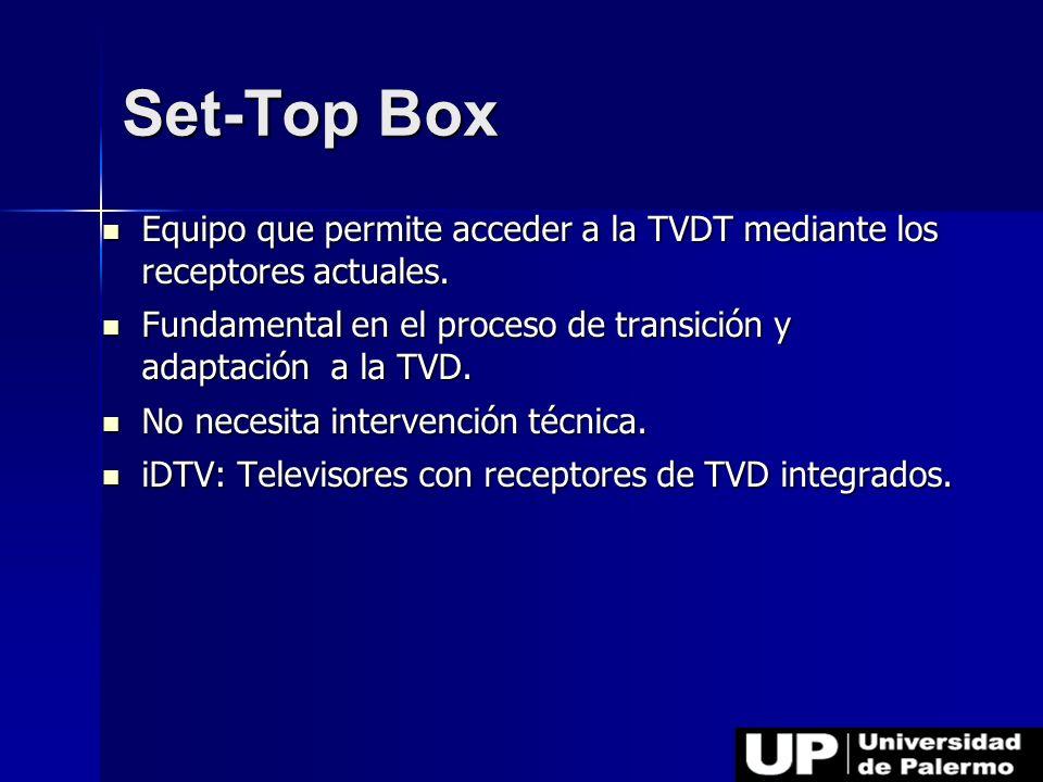 Set-Top Box Equipo que permite acceder a la TVDT mediante los receptores actuales. Fundamental en el proceso de transición y adaptación a la TVD.