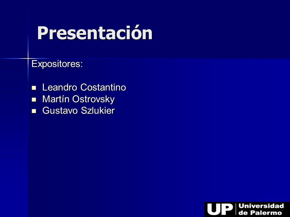 Presentación Expositores: Leandro Costantino Martín Ostrovsky