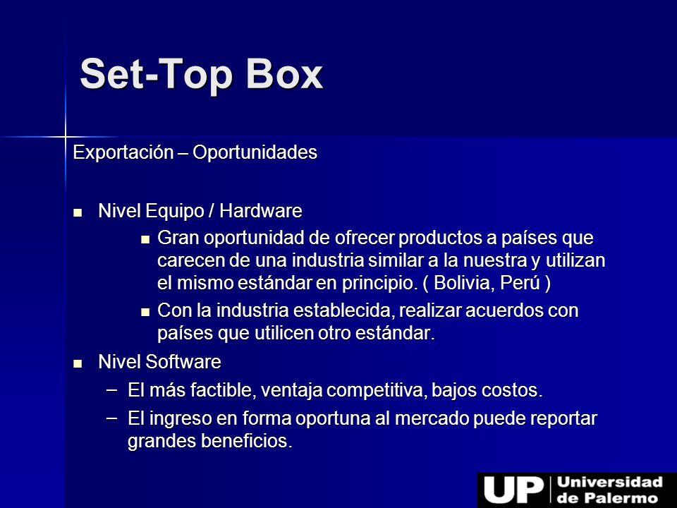Set-Top Box Exportación – Oportunidades Nivel Equipo / Hardware