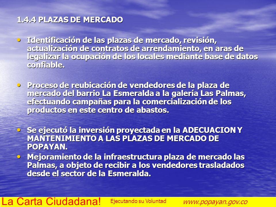 La Carta Ciudadana! 1.4.4 PLAZAS DE MERCADO