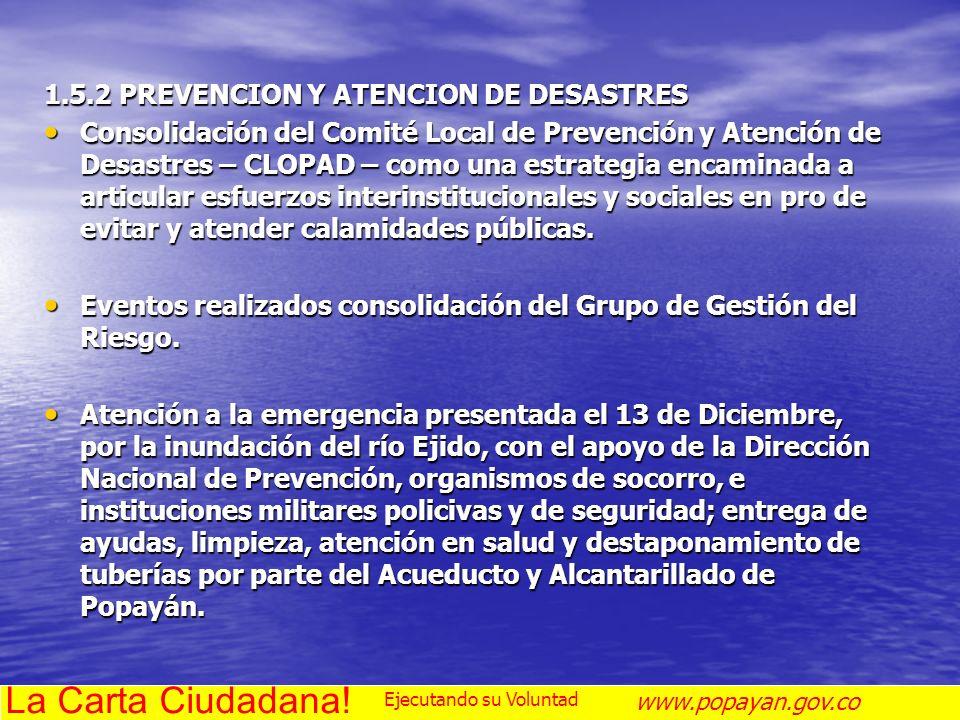 La Carta Ciudadana! 1.5.2 PREVENCION Y ATENCION DE DESASTRES