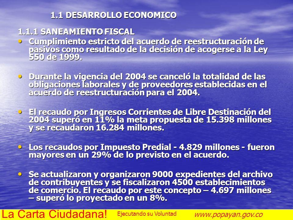 La Carta Ciudadana! 1.1 DESARROLLO ECONOMICO 1.1.1 SANEAMIENTO FISCAL