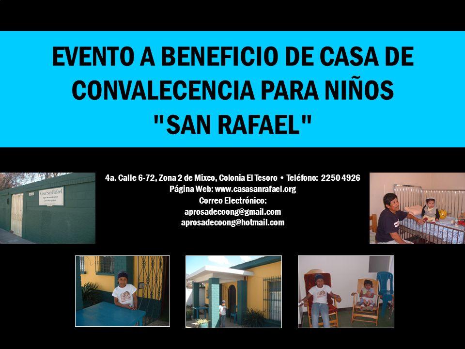 EVENTO A BENEFICIO DE CASA DE CONVALECENCIA PARA NIÑOS SAN RAFAEL