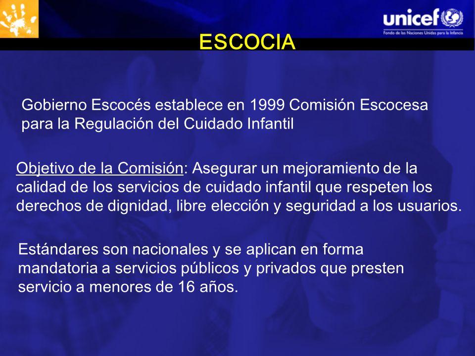 ESCOCIA Gobierno Escocés establece en 1999 Comisión Escocesa para la Regulación del Cuidado Infantil.