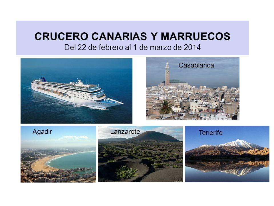 CRUCERO CANARIAS Y MARRUECOS Del 22 de febrero al 1 de marzo de 2014