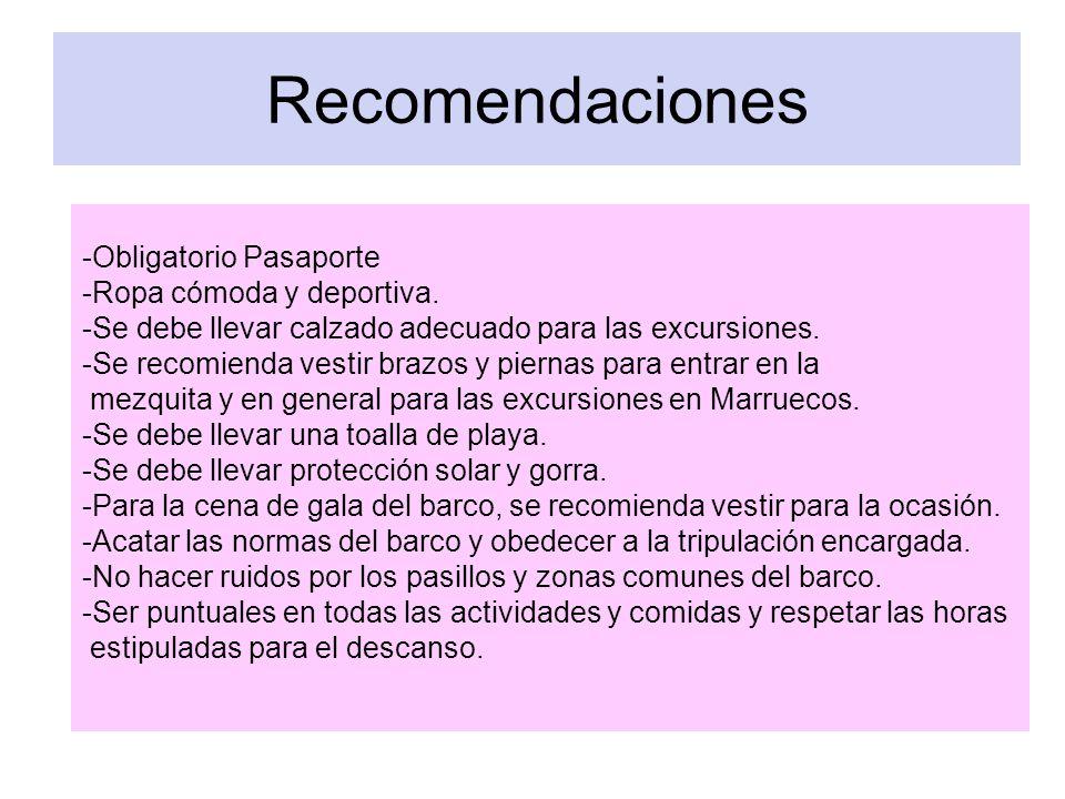 Recomendaciones -Obligatorio Pasaporte -Ropa cómoda y deportiva.