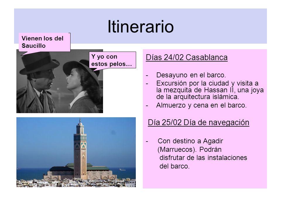 Itinerario Días 24/02 Casablanca Desayuno en el barco.