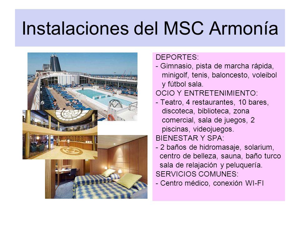 Instalaciones del MSC Armonía