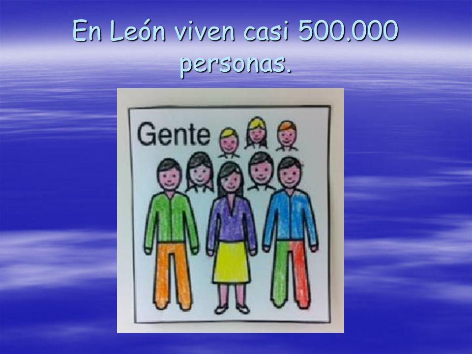 En León viven casi 500.000 personas.