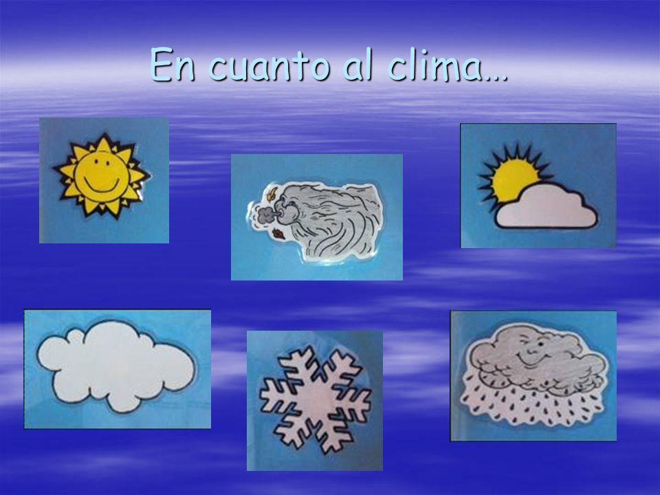 En cuanto al clima…