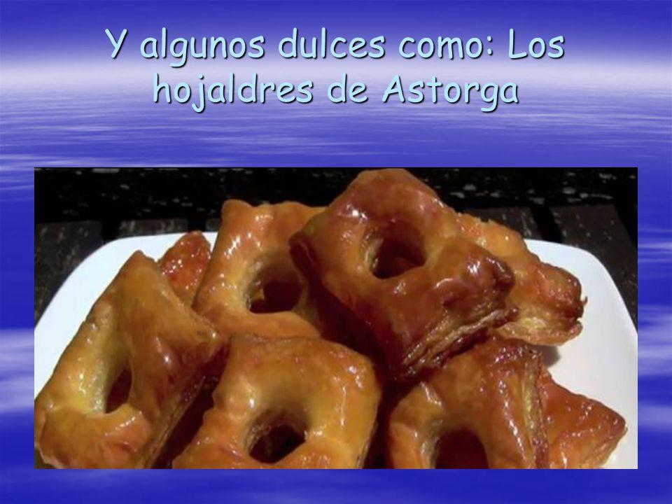 Y algunos dulces como: Los hojaldres de Astorga